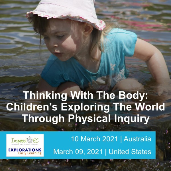 Thinking With The Body: Children's Exploring The World Through Physical Inquiry