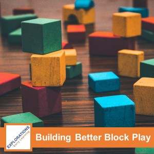 Building Better Block Play