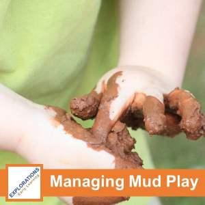 Managing Mud Play