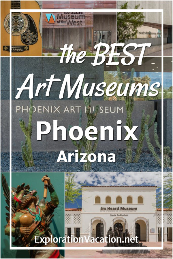 """collage of art museum photos with text """"The best art museums in Phoenix Arizona"""""""