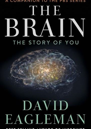 The Brain The Story of You - David Eagleman
