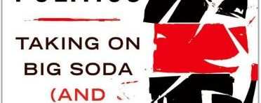 Nestle, M 'Soda Politics: Taking on Big Soda (and Winning)' The Power of Liquid Sugar