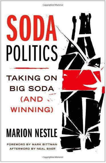 Soda Politics: Taking on Big Soda (and Winning) by Marion Nestle