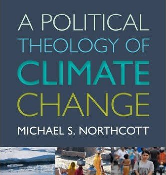 A Political Theology of Climate Change by Michael S. Northcott