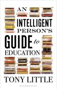 An Intelligent Person's Guide to Education Tony Little