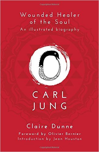 Carl Jung: Wounded Healer of the Soul by Claire Dunne