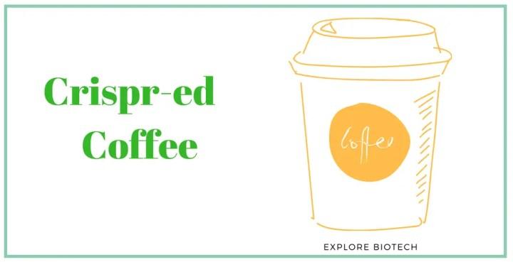 CRISPR'ed Coffee