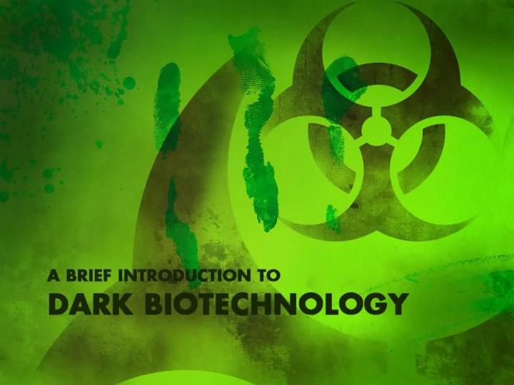 Introduction to Dark Biotechnology