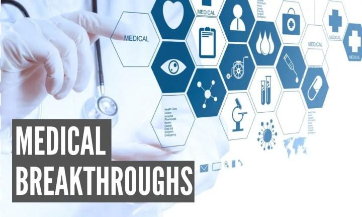 Medical Breakthroughs 2019