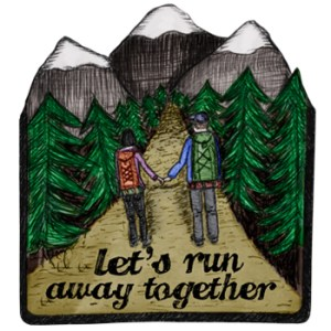 Lets Run Away Together Design
