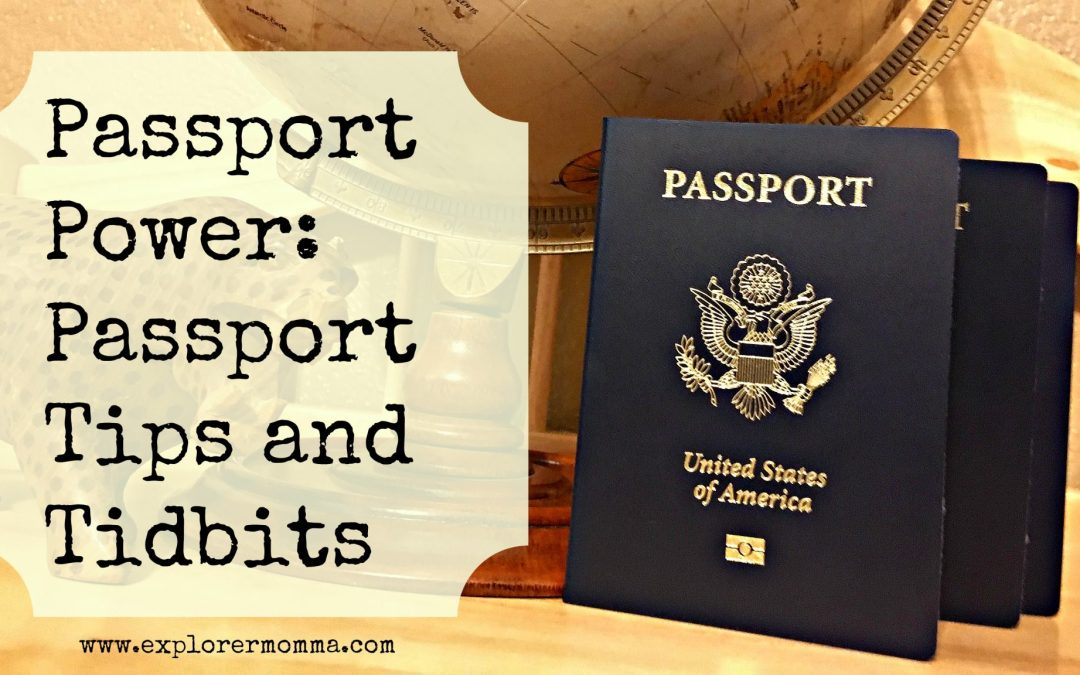 Passport Power: Passport Tips and Tidbits