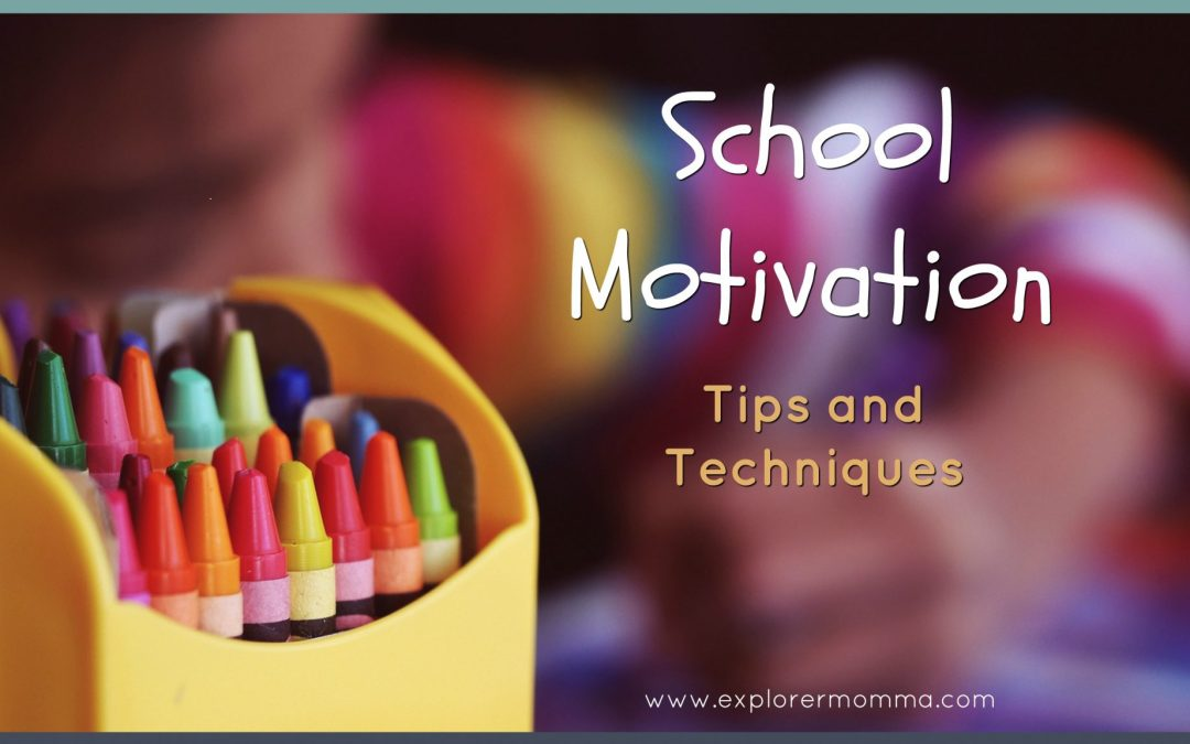 School Motivation: Tips and Techniques