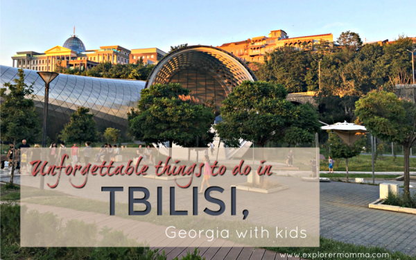 Unforgettable Things to do in Tbilisi, Georgia With Kids