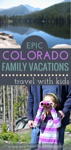 Looking for the perfect Colorado Family Vacation? Travel with kids to parks and fun all over the state. #familytravel #coloradovacations #familyvacations #explorermomma
