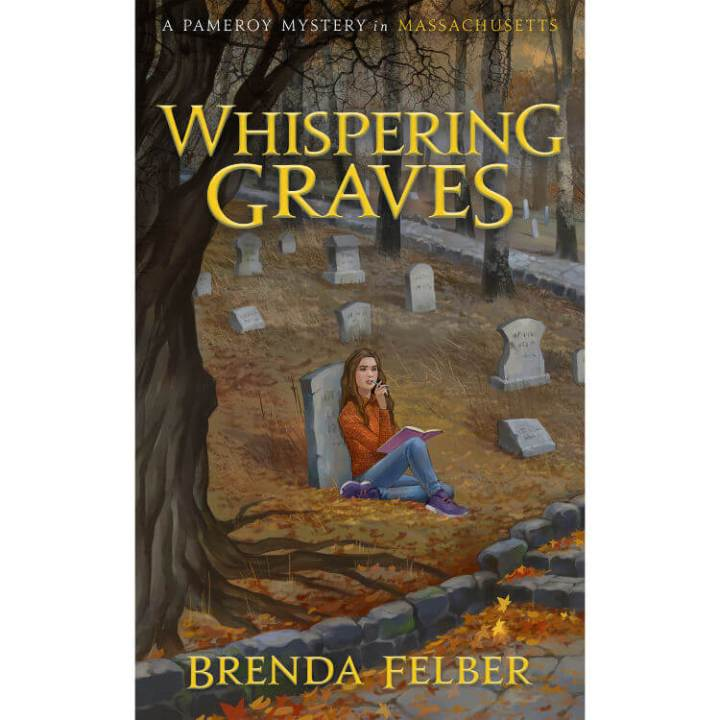 A Pameroy Mystery in Massachusetts, Whispering Graves by Brenda Felber, meet the author