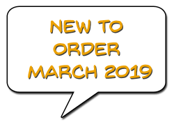 MARCH 2019 NEW TO ORDER