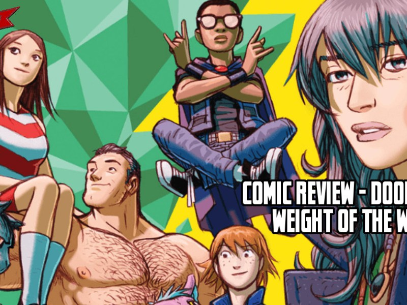 Comic Review – Doom Patrol: Weight Of The Worlds #1