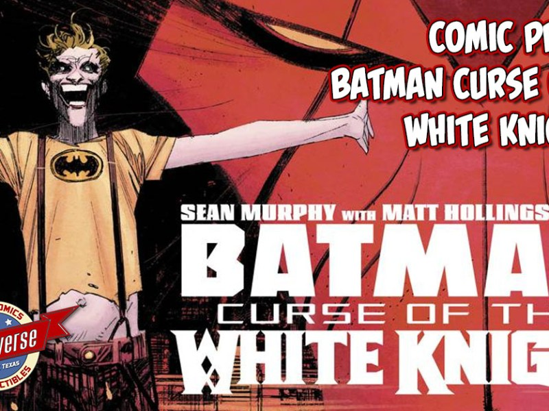 COMIC PREVIEW – BATMAN CURSE OF THE WHITE KNIGHT #1