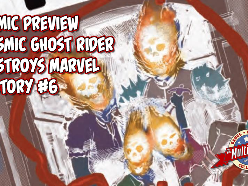 COMIC PREVIEW – COSMIC GHOST RIDER DESTROYS MARVEL HISTORY #6