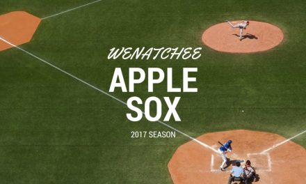 Play Ball – Wenatchee AppleSox 2017 Season