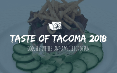 Taste of Tacoma 2018: Food, Festivities, and A Whole Lot of Fun!