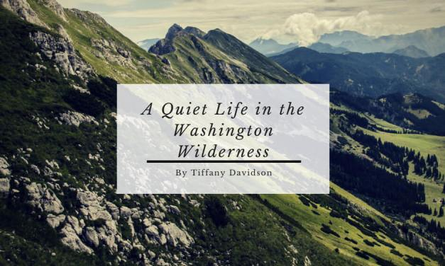 A Quiet Life in the Washington Wilderness