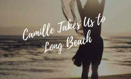 Camille Takes Us to Long Beach