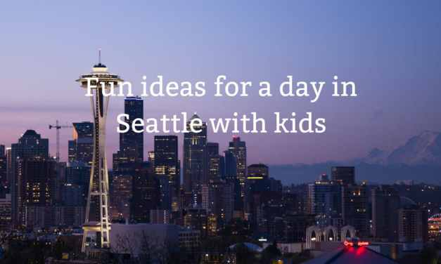 Fun ideas for a day in Seattle with kids