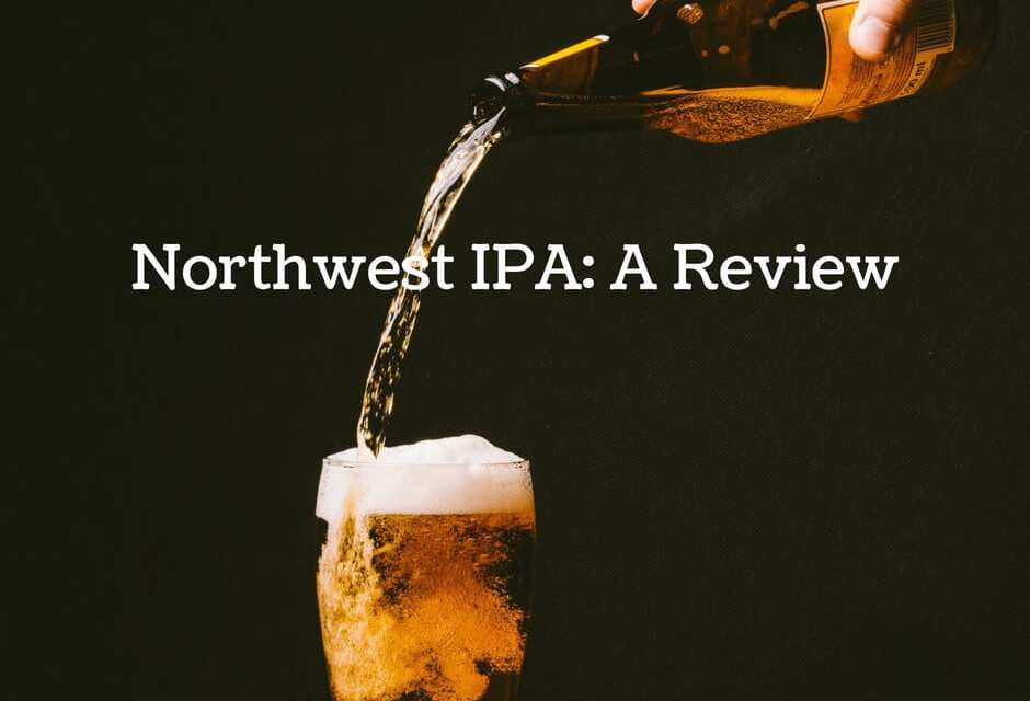 Northwest IPA: A Review