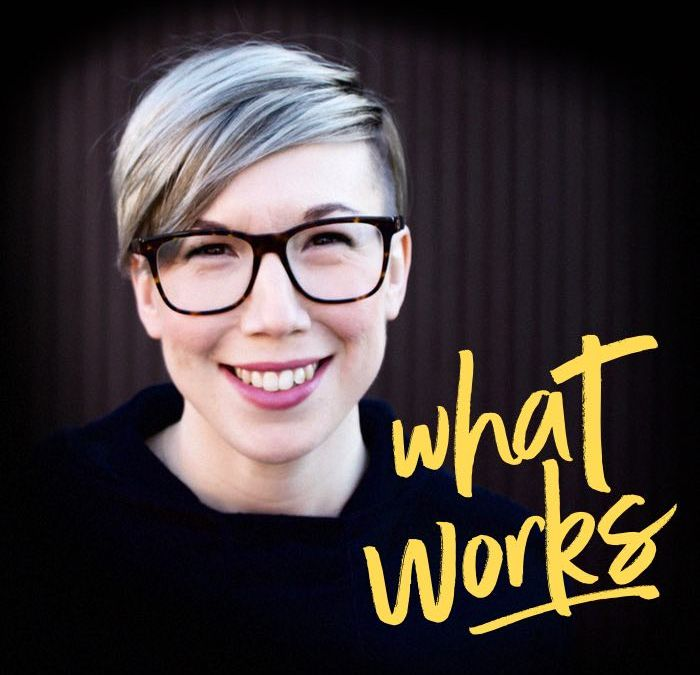 SPECIAL: Changing Your Name After 10 Years of Building A Personal Brand With What Works Host Tara McMullin