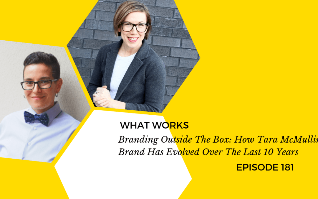 EP 181: How Tara McMullin's Brand Has Evolved Over The Last 10 Years