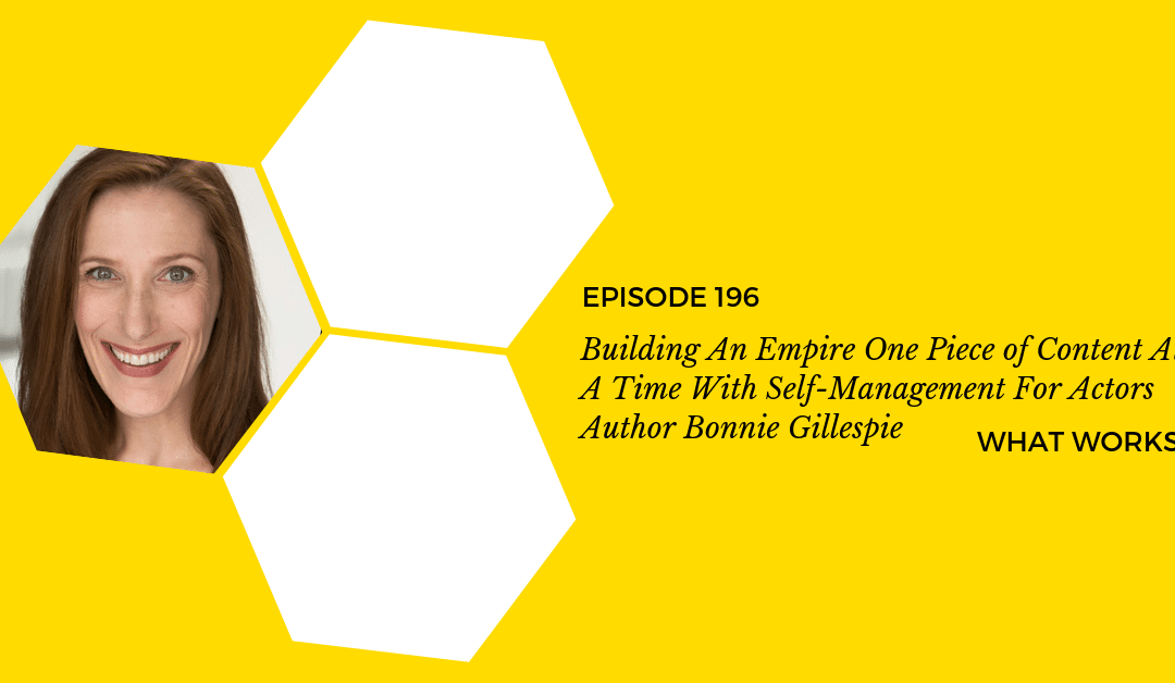 EP 196: Building An Empire One Piece of Content At A Time With Bonnie Gillespie
