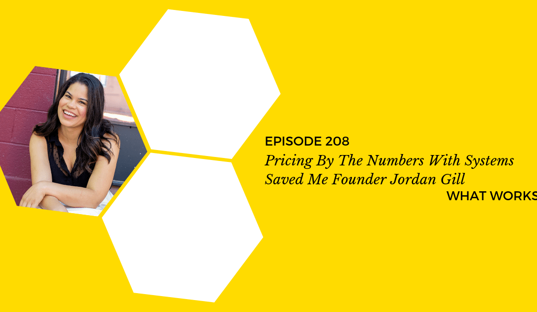 EP 208: Pricing By The Numbers With Systems Saved Me Founder Jordan Gill