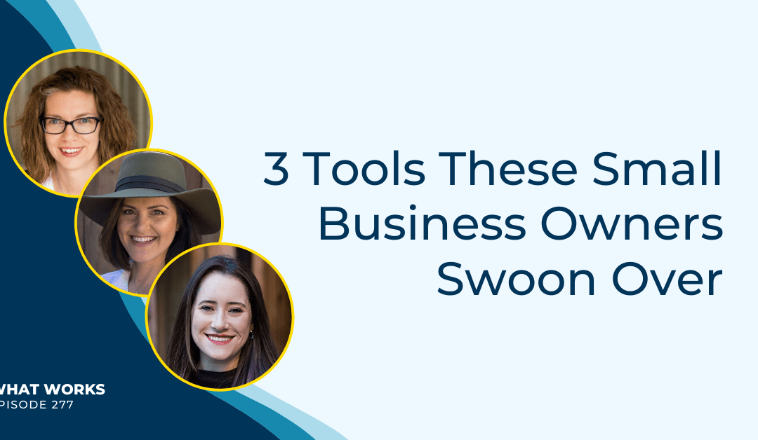 EP 277: 3 Tools These Small Business Owners Swoon Over