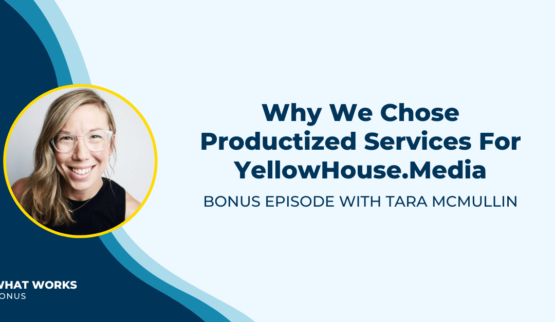 BONUS: Why We Chose Productized Services For YellowHouse.Media