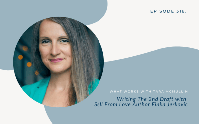 EP 318: Writing The 2nd Draft With Sell From Love Author Finka Jerkovic