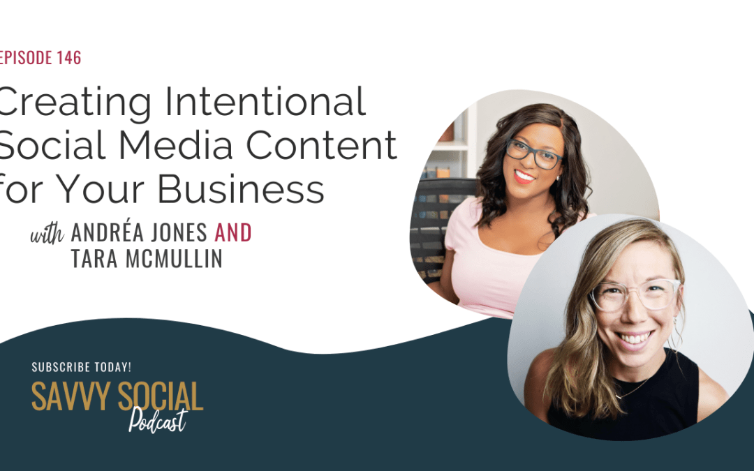 EP 333: Simplifying Social Media Content Creation With Andréa Jones and Tara McMullin