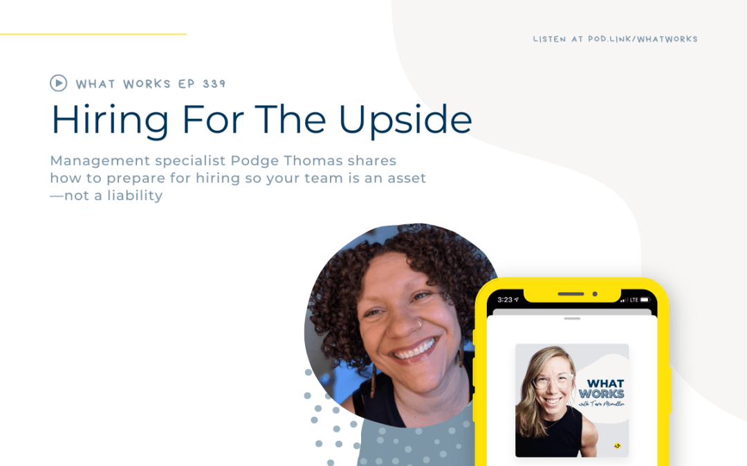 EP 339: Hiring For The Upside With Small Business Co-Pilot Founder Podge Thomas