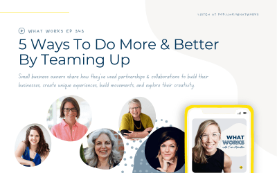 EP 343: 5 Ways To Do More & Better By Teaming Up