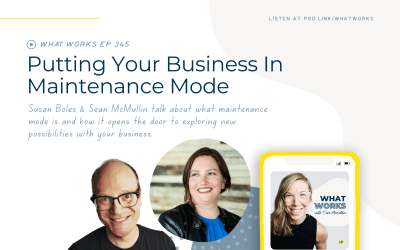 EP 345: Putting Your Business In Maintenance Mode With ScaleSpark Founder Susan Boles