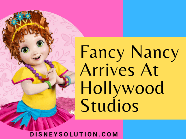 Fancy Nancy Arrives At Disney's Hollywood Studios