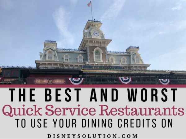 The Best and Worst Quick Service Restaurants To Use Your Dining Plan Credits On