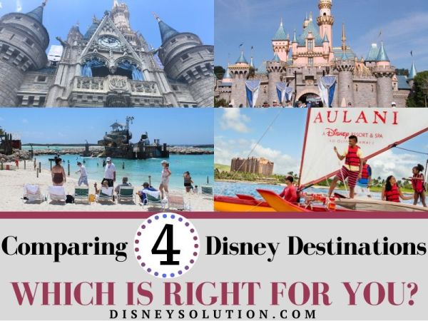 Comparing 4 Disney Destinations - Which is right for you?