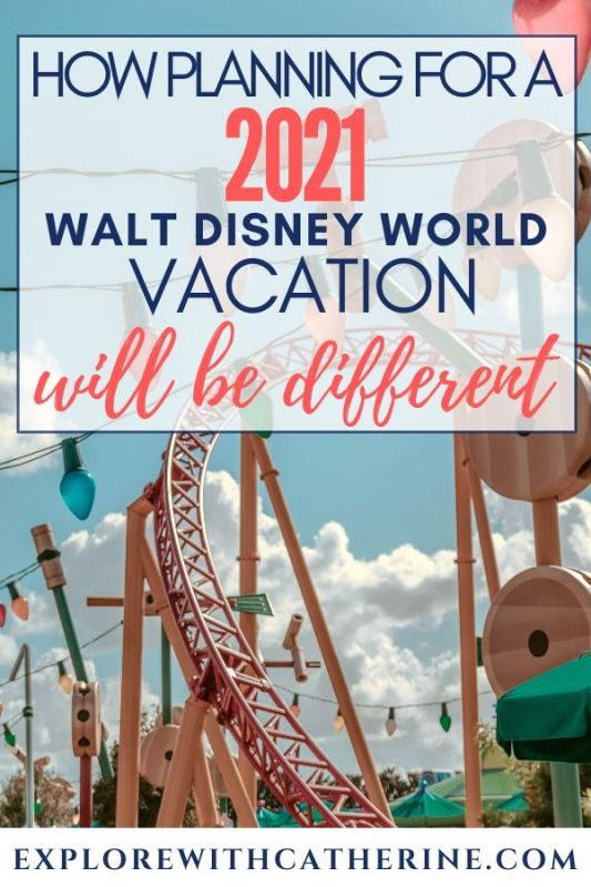 How Planning For A 2021 Walt Disney World Vacation Will Be Different