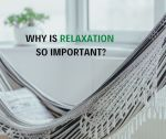 Why is relaxation so important?