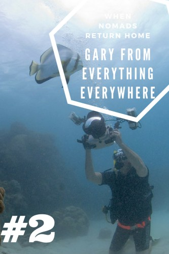 Pin Nomad No More - The return of the nomads - Gary from Everything Everywhere and why he quit nomadic travel