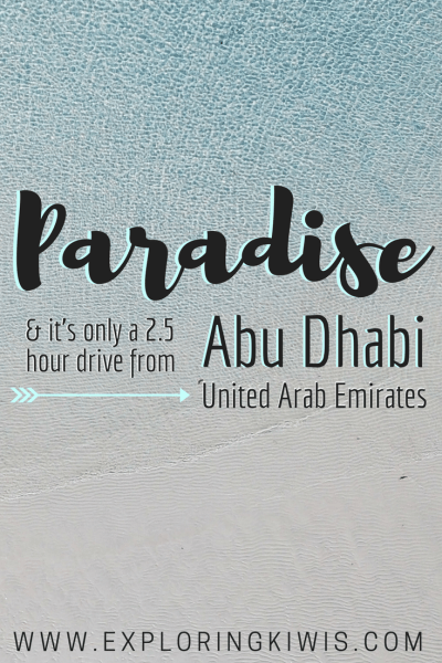 Only 2.5 hours drive from Abu Dhabi, we found paradise!