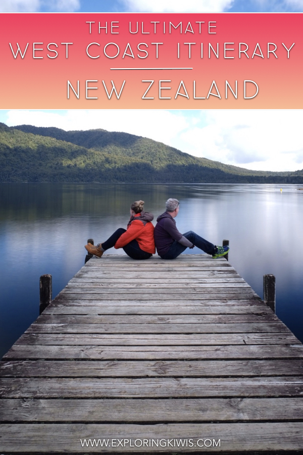 The Ultimate West Coast Itinerary – Exploring New Zealand's South Island