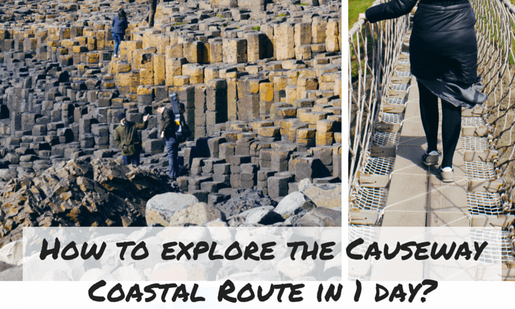 How to explore the Causeway Coastal Route in 1 day