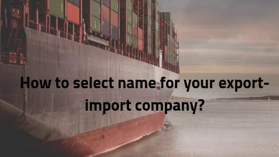 Export import Blog - Learn how to start import export business